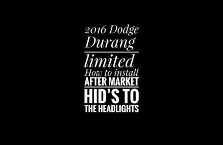 2016 Dodge Durango Limited – Installing aftermarket HID lights Irving Texas 2018