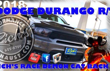 18 Durango R/T-Race Demon Cat Back Exhaust-By Rich's Reno Nevada 2018