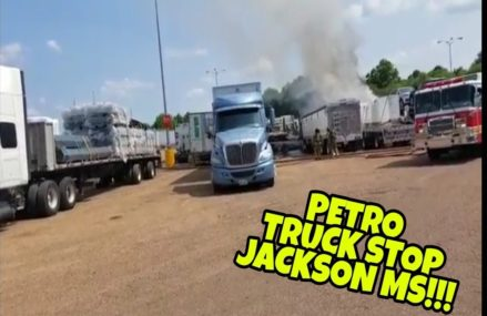 SEMI TRUCK FIRE JACKSON MS PETRO TRUCK STOP  / VLOG Local Area 25607 Amherstdale WV